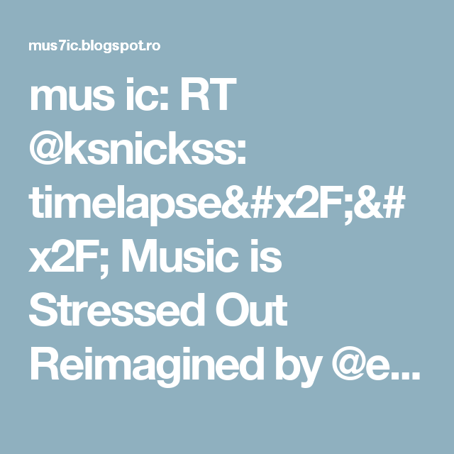 mus ic: RT @ksnickss: timelapse// Music is Stressed Out Reimagined by @exZACKtIy (my camera cut out for a part of it ☹️) https://t.co/ttkfq6Wrc9