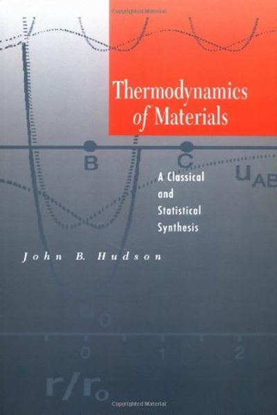 Thermodynamics Of Materials A Classical And Statistical Synthesis By John B Hudson Wiley Interscience Thermodynamics Synthesis Classical