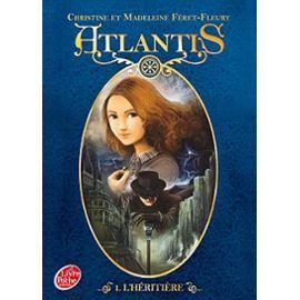 Atlantis Tome 1 - L'héritière de Christine Féret-Fleury