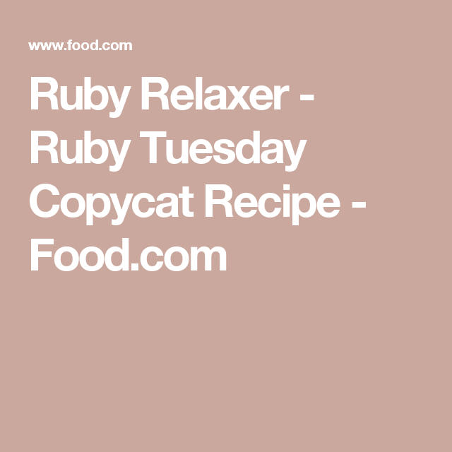 Ruby Relaxer - Ruby Tuesday Copycat Recipe - Food.com
