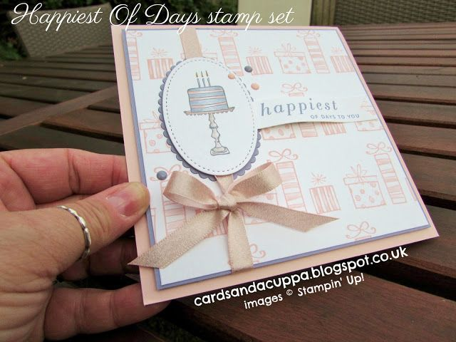 Sarah Jane Rae Cardsandacuppa Stampin Up UK Order Online 24 7 A Birthday Card Using Happiest Of Days By