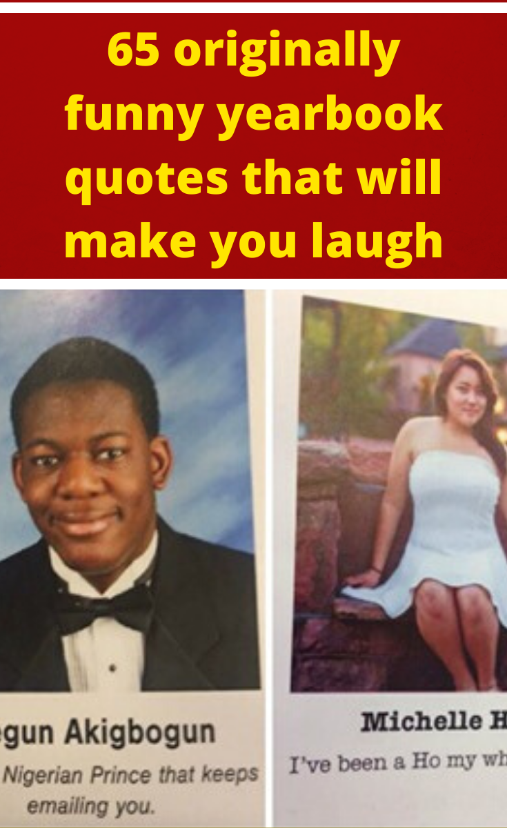 60 Hilariously Original Student Yearbook Quotes That Made Everyone Laugh Yearbook Quotes Funny Yearbook Funny Yearbook Quotes