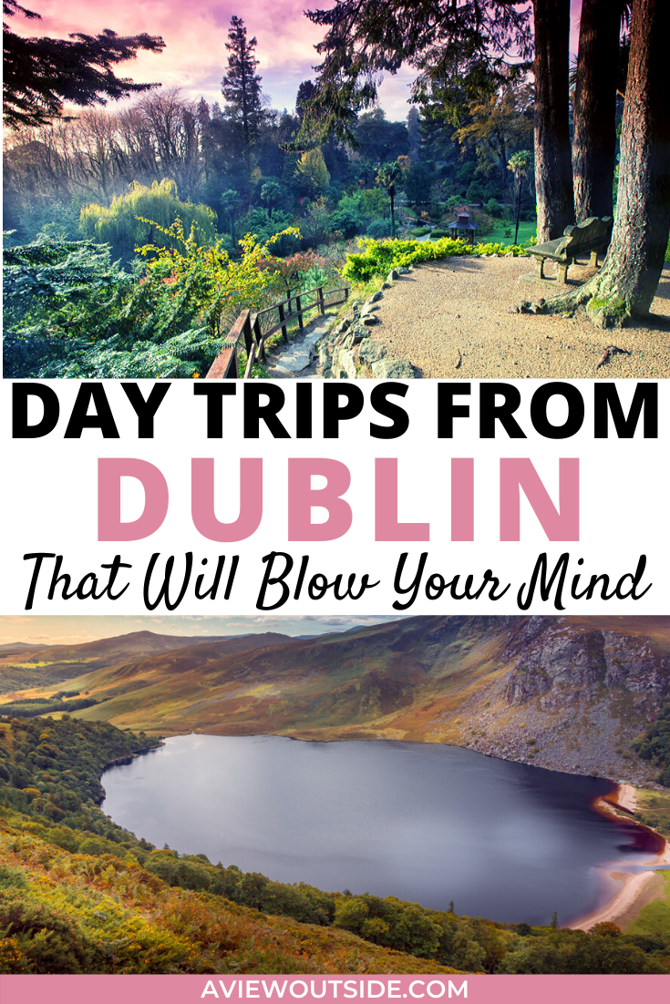 Beautiful Day Trips From Dublin That You Need To Know About