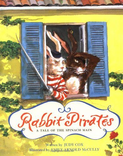 Rabbit Pirates: A Tale of the Spinach Main by Judy Cox,http://www.amazon.com/dp/0152018328/ref=cm_sw_r_pi_dp_vBw0sb1MEYQAXG56