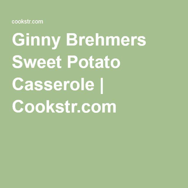 Ginny Brehmers Sweet Potato Casserole | Cookstr.com