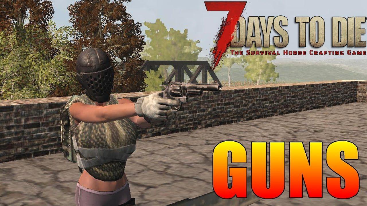 7 Days To Die Guns How To Craft Upgrade 7 Days To Die Day