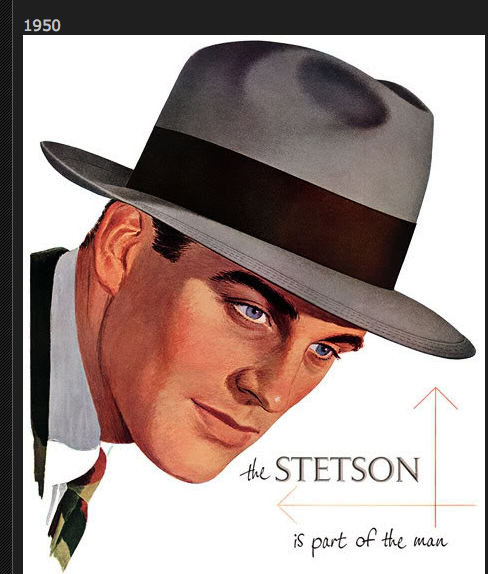 8912f2344d5 The Stetson is Part of the Man.
