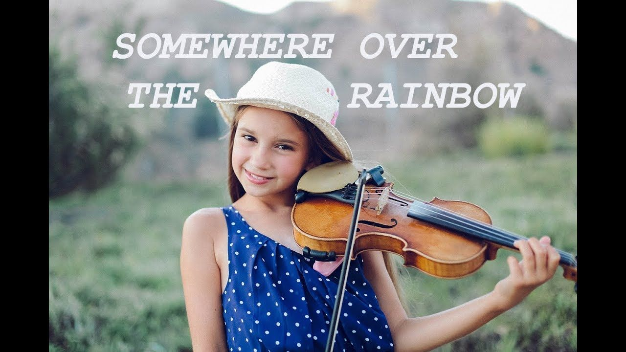 Karolina Protsenko Somewhere Over The Rainbow Violin Violin Violin Music Over The Rainbow