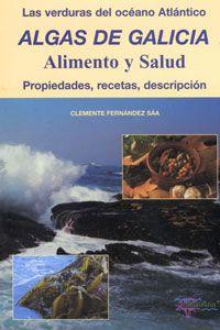 Algas de Galicia. Alimento y salud. Propiedades, recetas y Descripción.  Ideal para el Taller de Cocina con Algas y Especias de la Feria de Ferrol