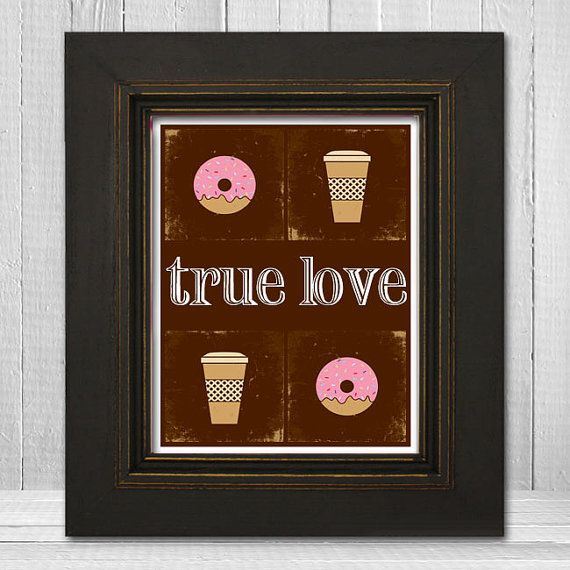 Coffee and Donuts Kitchen Wall Art 8x10 - Funny Home Wall Print - True Love Print - Humorous Kitchen Art