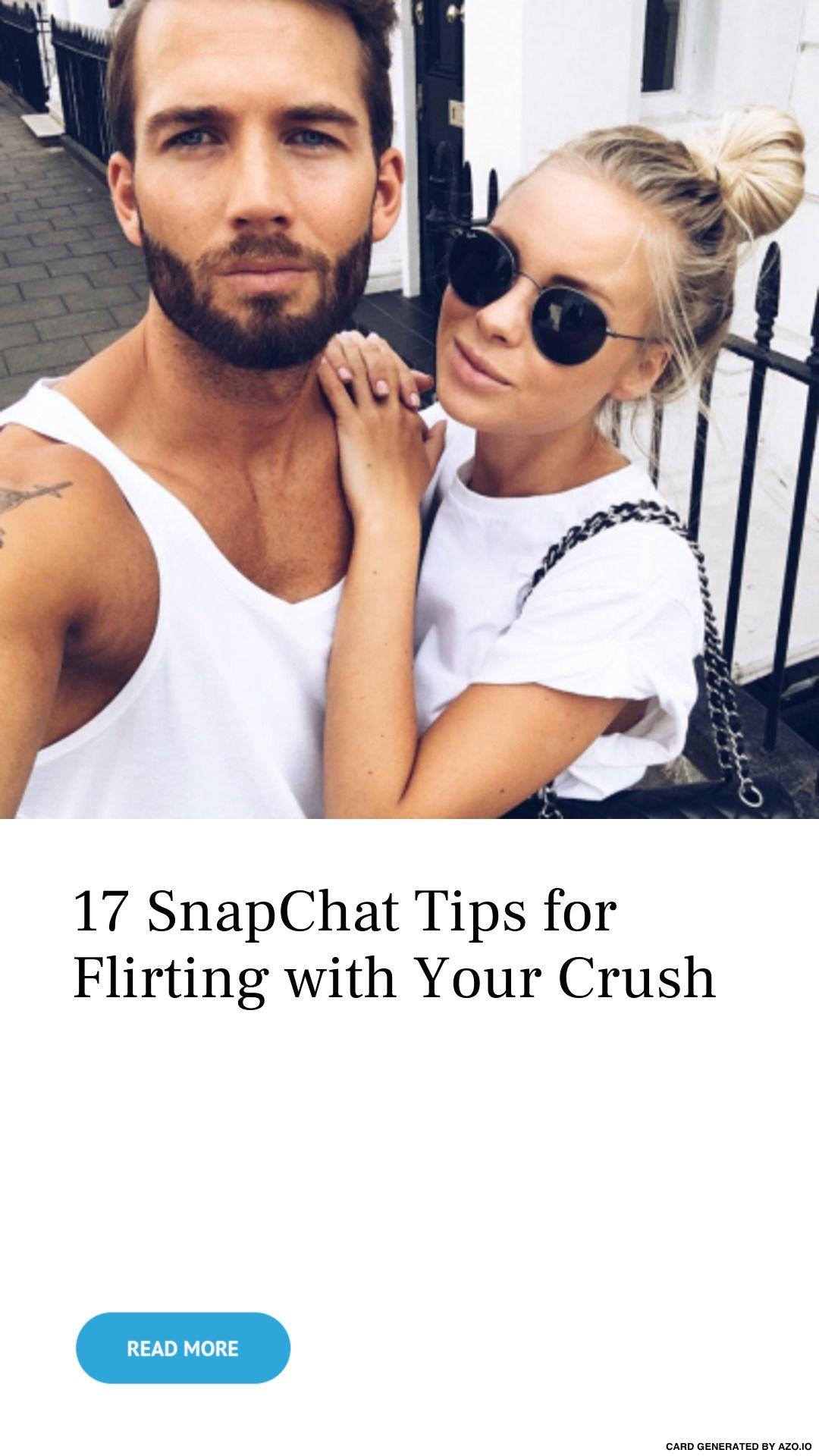 17 Snapchat Tips For Flirting With Your Crush Flirting Snapchat Secrets Crushes