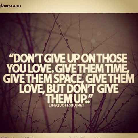 Dint Give Up Space Quotes Love Quotes Words