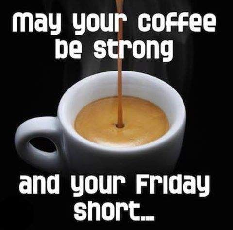 Coffee Strong and Friday Short coffee friday happy friday tgif ...