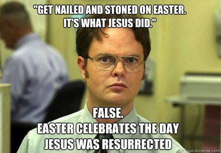 5d234610945d0f7b33848a294fc3fc48 happy easter from dwight religious jokes & memes pinterest,Easter Memes Jesus