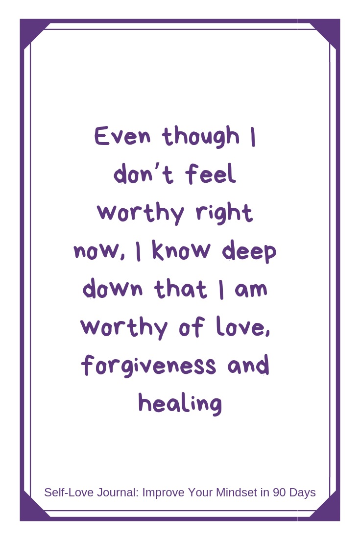 Even Though I Don T Feel Worthy Right Now I Know Deep Down That I Am Worthy Of Love Forgiveness And H Self Love Affirmations Worthy Quotes Love Affirmations