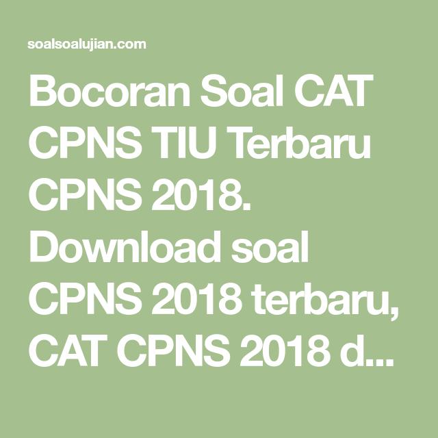 Bocoran Soal Cat Cpns Tiu Terbaru Cpns 2018 Download Soal Cpns 2018 Terbaru Cat Cpns 2018 Dan Kunci Jawaban Terlengkap Cat Tiu Cpns