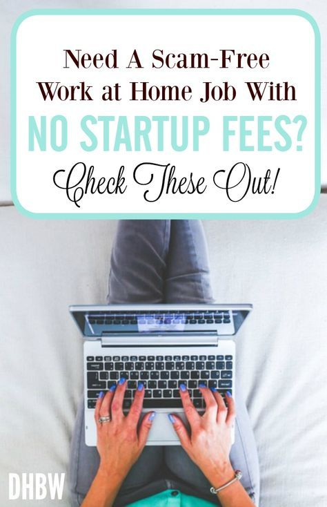 35 Legit And Free Work At Home Jobs With No Startup Fees Work