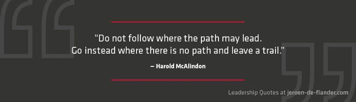 Leadership Quotes Do Not Follow Where The Path May Lead Go