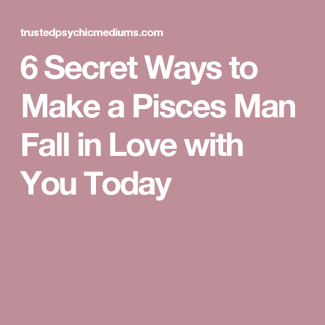 How To Make Pisces Man Happy