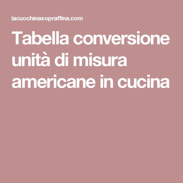 Tabella conversione unità di misura americane in cucina   Varie ...