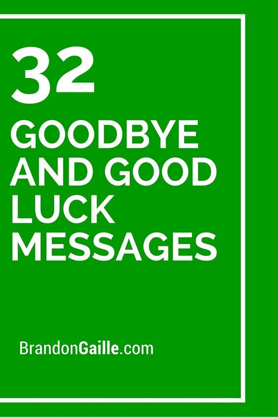 Good luck and goodbye message