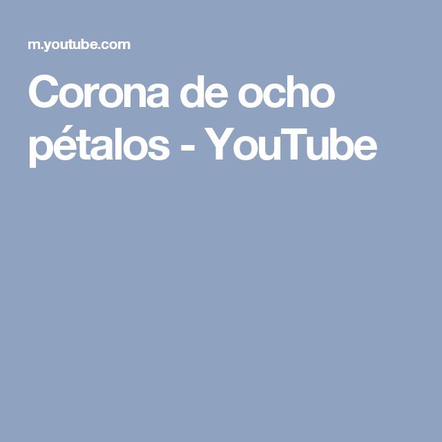 Corona de ocho pétalos - YouTube