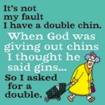 Double Chin Quotes Google Search Funnylol Aunty Acid