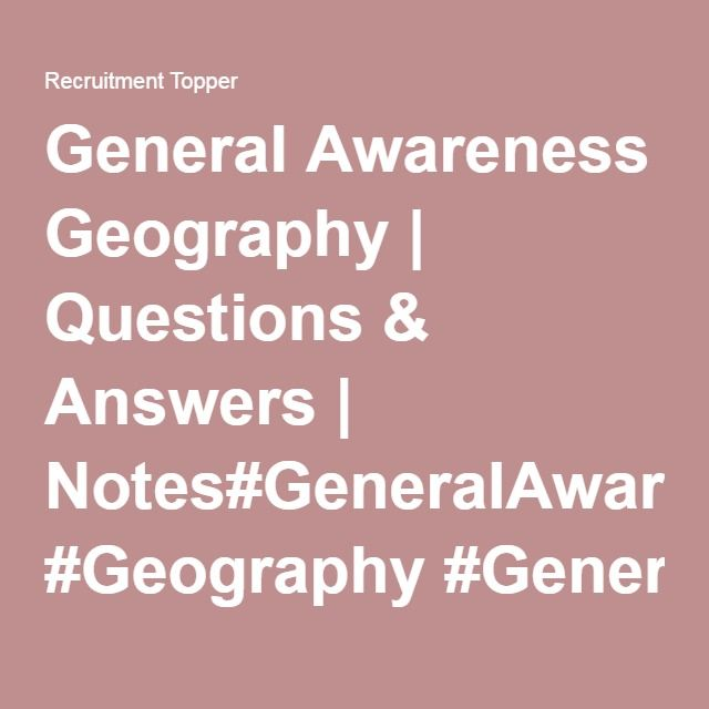 General Awareness Geography | Questions & Answers | Notes ...
