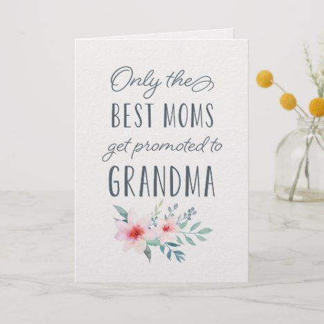 Only The Best Moms Get Promoted To Grandma Card Zazzle Com Grandma Cards Birthday Cards For Mom Grandma Birthday Card