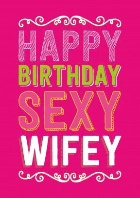 Sexy wifeyhappy birthday carddm2187 happy birthday and ecards happy birthday sexy wifey a great birthday card for the sexy lady on your arm bookmarktalkfo Choice Image