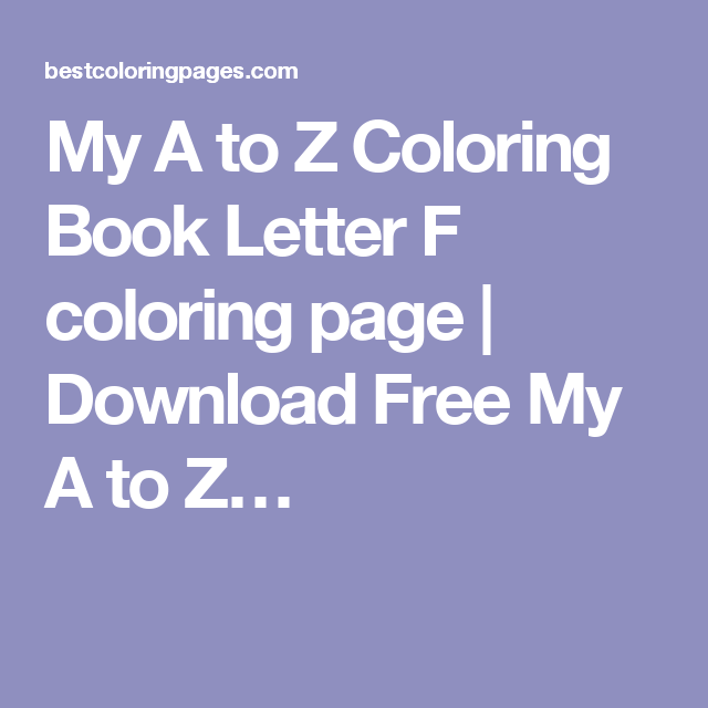My A to Z Coloring Book Letter F coloring page | Download Free My A to Z…