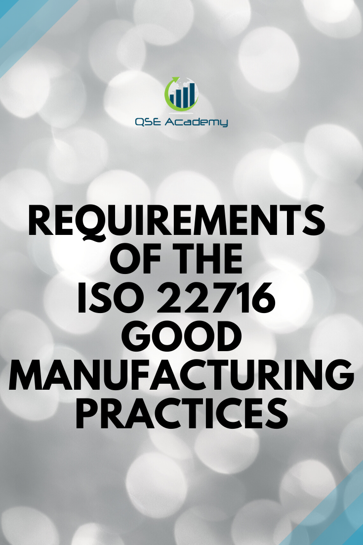 Requirements of the ISO 22716 Good Manufacturing Practices