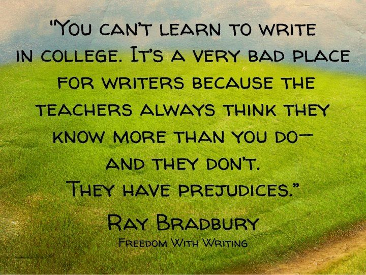4 Ray Bradbury Quotes Every Writer Should Know By Heart Ray Bradbury Be Yourself Quotes Classroom Quotes