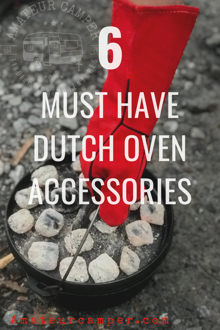 6 Must Have Dutch Oven Accessories #dutchoven #dutchovencooking #dutchovenbaking #camping #campfire #campfirecooking #outdoorgiftideas