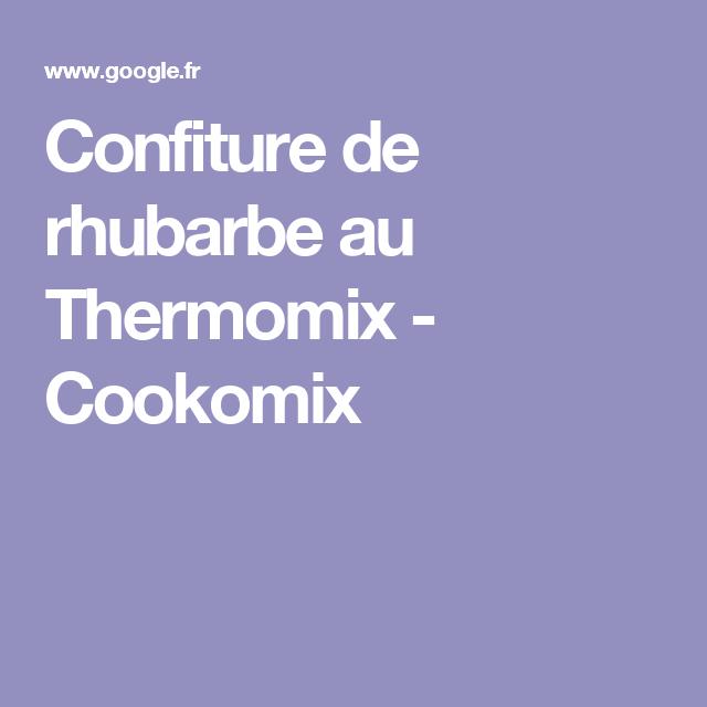 Confiture De Rhubarbe Au Thermomix Cookomix Confitures Pinterest