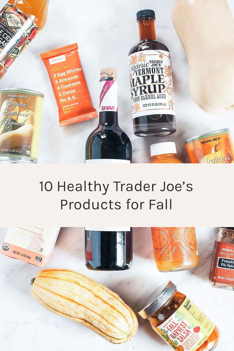 My 10 Favorite Healthy Trader Joe's Products for Fall