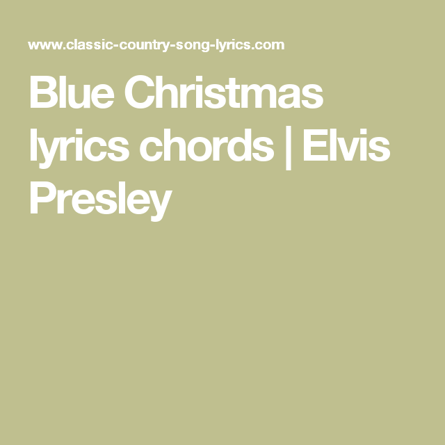 Blue Christmas lyrics chords | Elvis Presley | guitar ...
