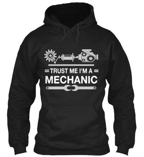 Trust Me I'm a Mechanic T Shirts Hoodies