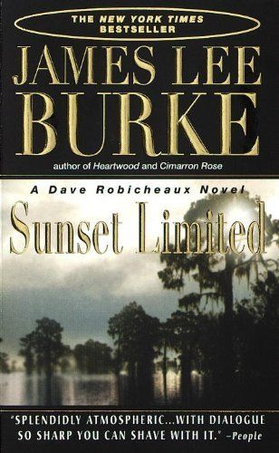 Sunset Limited Dave Robicheaux Book 10 By James Lee Burke Http