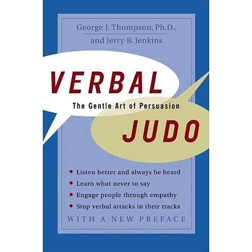 Verbal Judo The Gentle Art of Persuasion Paladin Associates