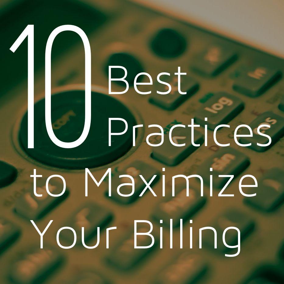 10 Best Practices to Maximize Billing Billings, Practice
