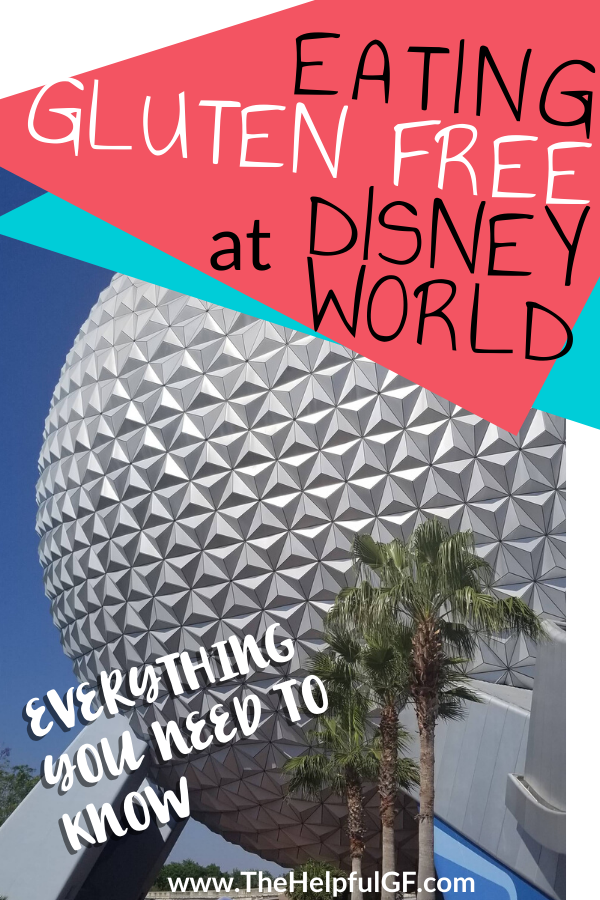 Eating Gluten Free At Disney World–Everything you need to know