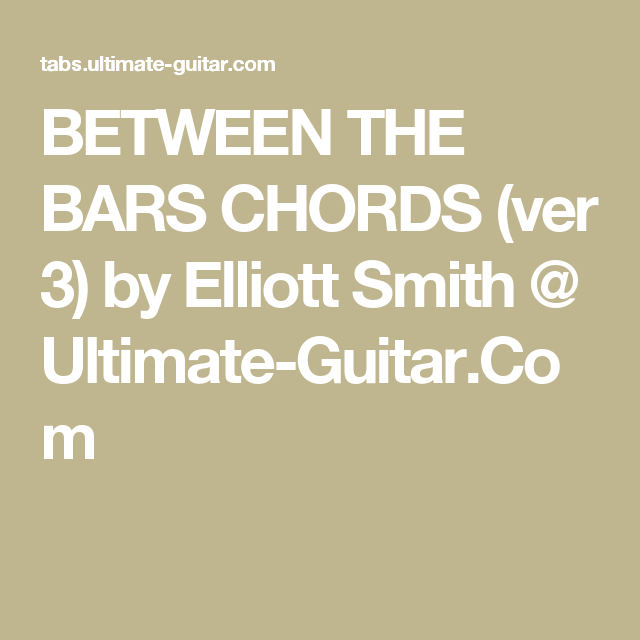 Between The Bars Chords Ver 3 By Elliott Smith Ultimate Guitar