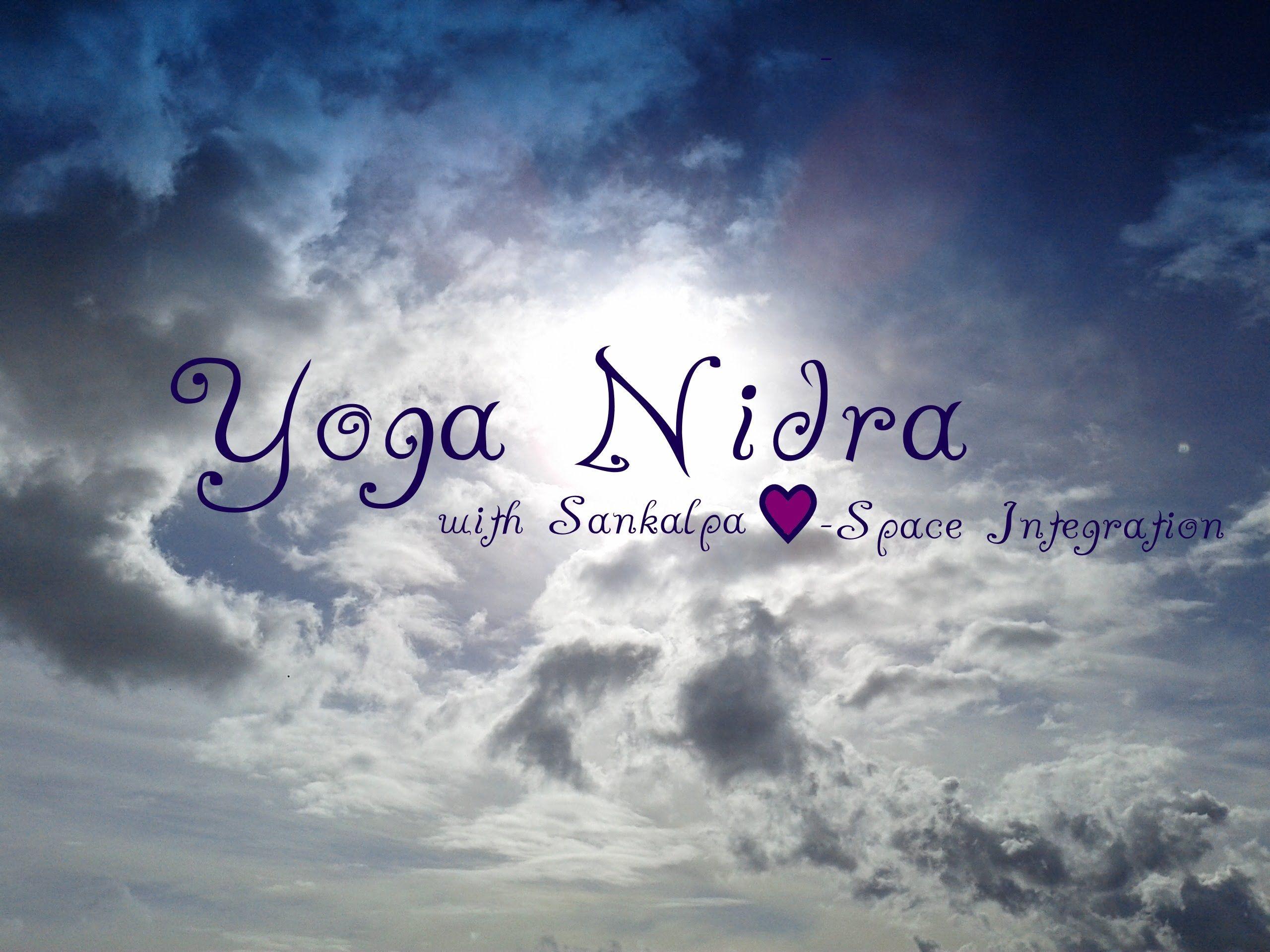 Yoga Nidra A 40 Minute Practice With Sankalpa Heart Space Integration Yoga Nidra Meditation Yoga Nidra Restorative Yoga