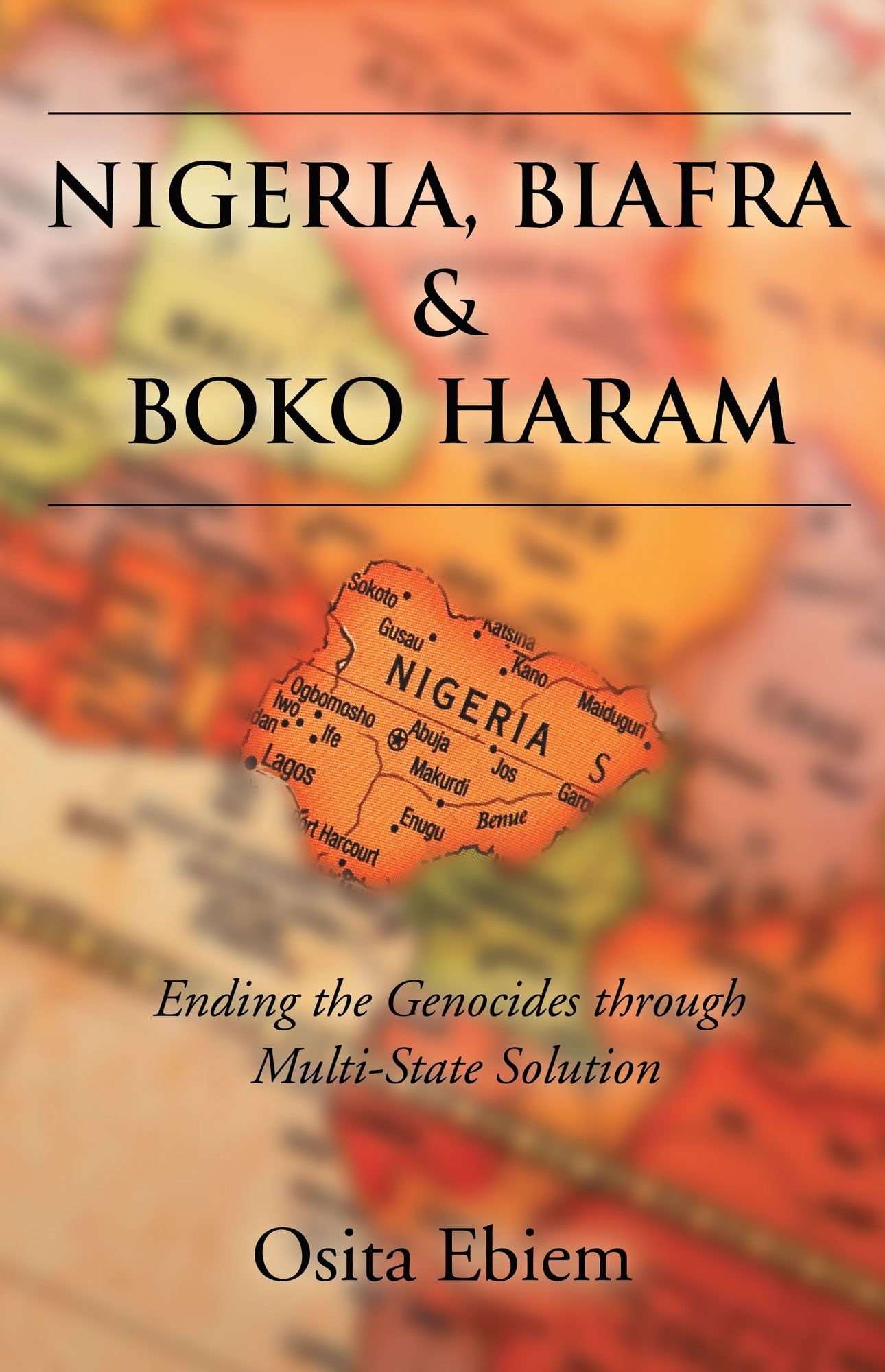 """""""Nigeria, Biafra & Boko Haram"""" by Page Publishing Author"""