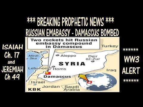 BREAKING NEWS - PROPHECY ALERT *** RUSSIAN EMBASSY BOM… | Alert