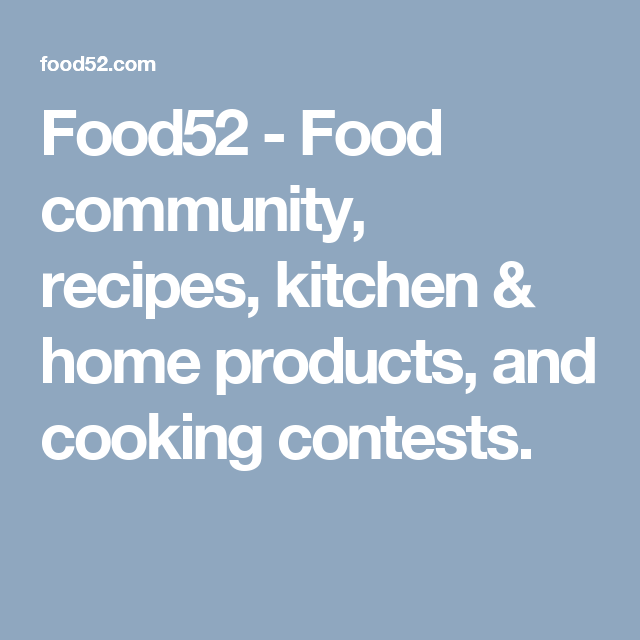 Food52 food community recipes kitchen home products and food community recipes kitchen home products and cooking contests forumfinder Images