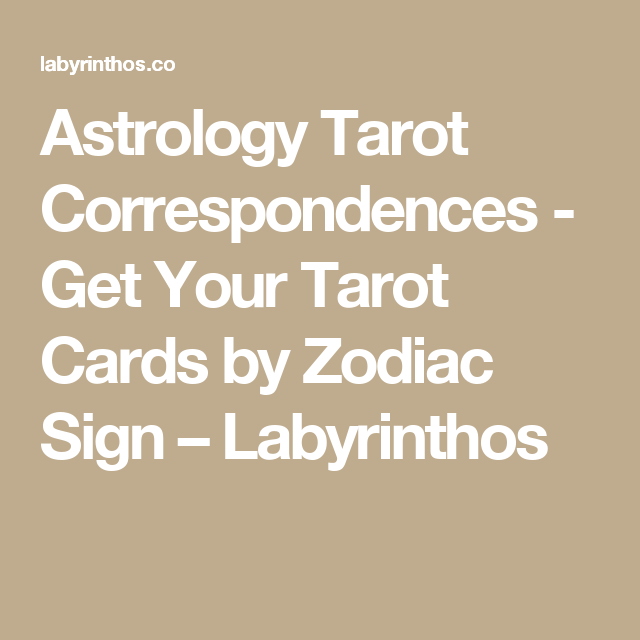 7a24f46999185c Astrology Tarot Correspondences - Get Your Tarot Cards by Zodiac Sign –  Labyrinthos