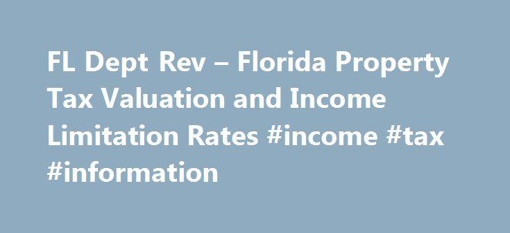 FL Dept Rev \u2013 Florida Property Tax Valuation and Income Limitation