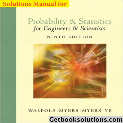 Solution manual for probability and statistics for engineers and solution manual for probability and statistics for engineers and scientists 9th edition by walpole myers and keying ye 5 100 1 vote this is complete fandeluxe Choice Image